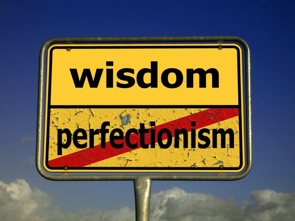 Perfezionismo o saggezza?